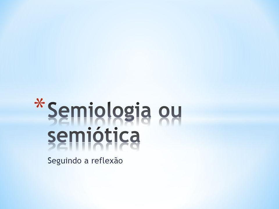 Semiologia ou semiótica