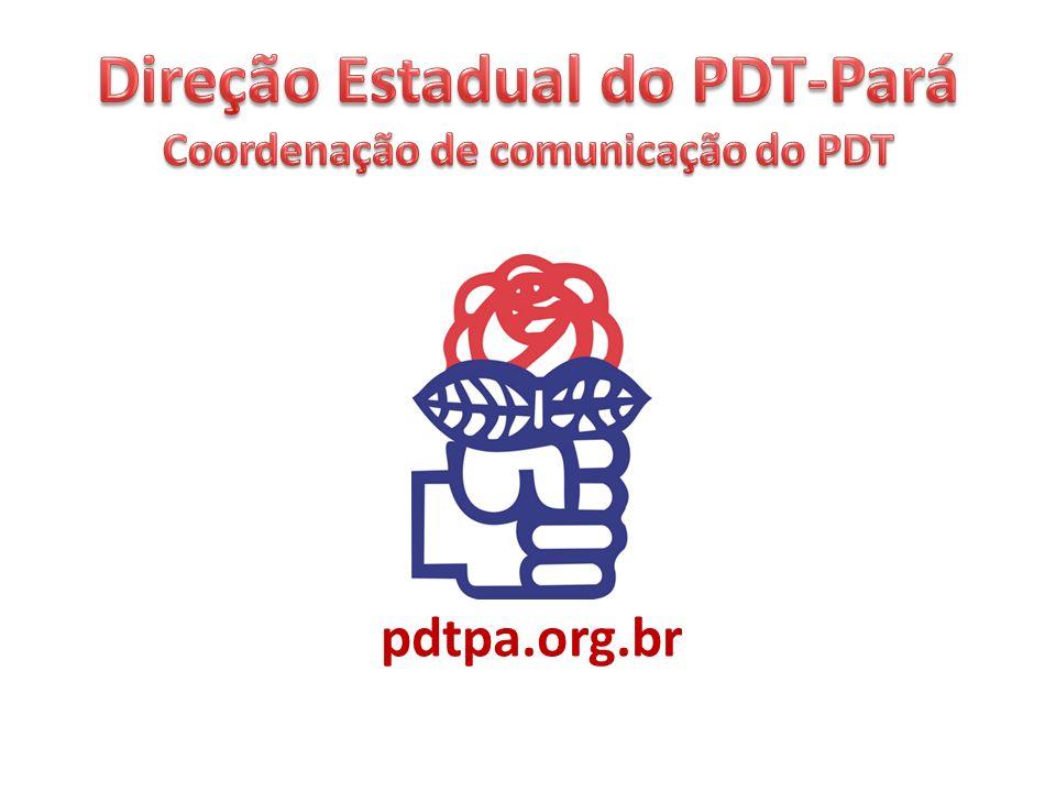 Direção Estadual do PDT-Pará Coordenação de comunicação do PDT