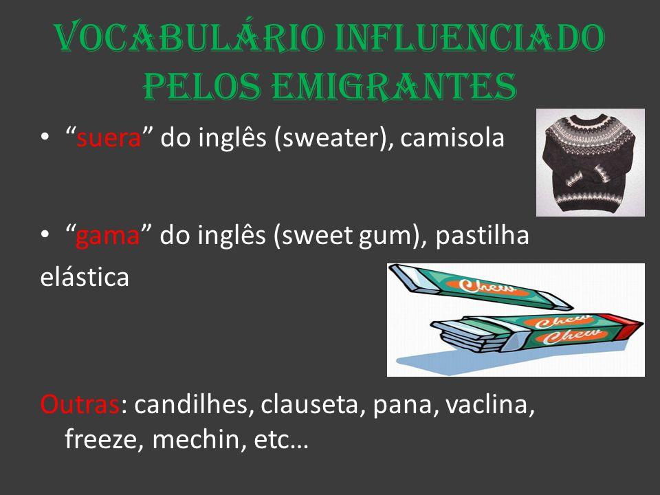 Vocabulário influenciado pelos emigrantes