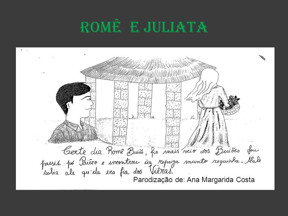 Romê e Juliata Parodização de: Ana Margarida Costa