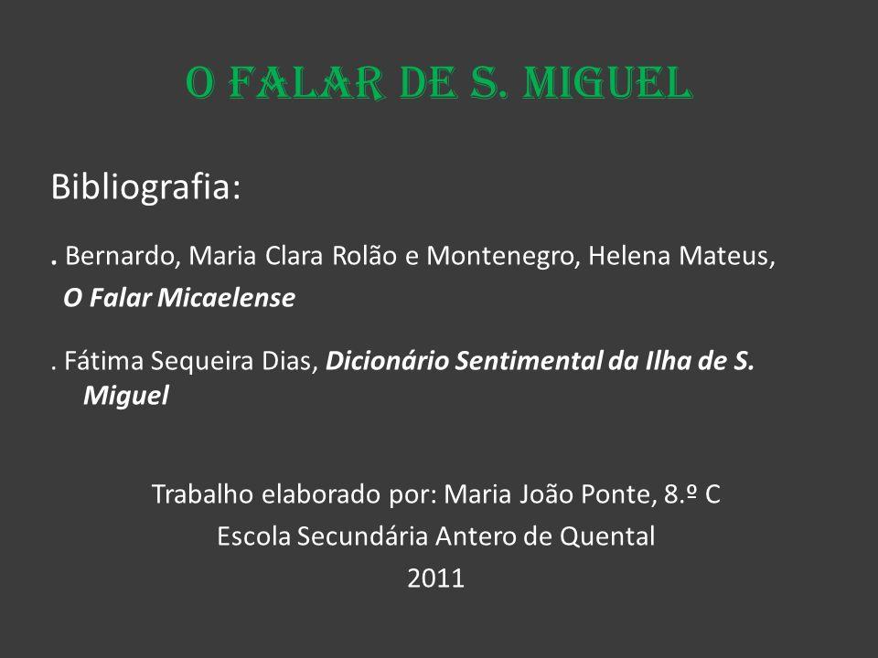 O Falar de S. Miguel Bibliografia: