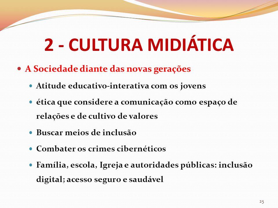 2 - CULTURA MIDIÁTICA A Sociedade diante das novas gerações