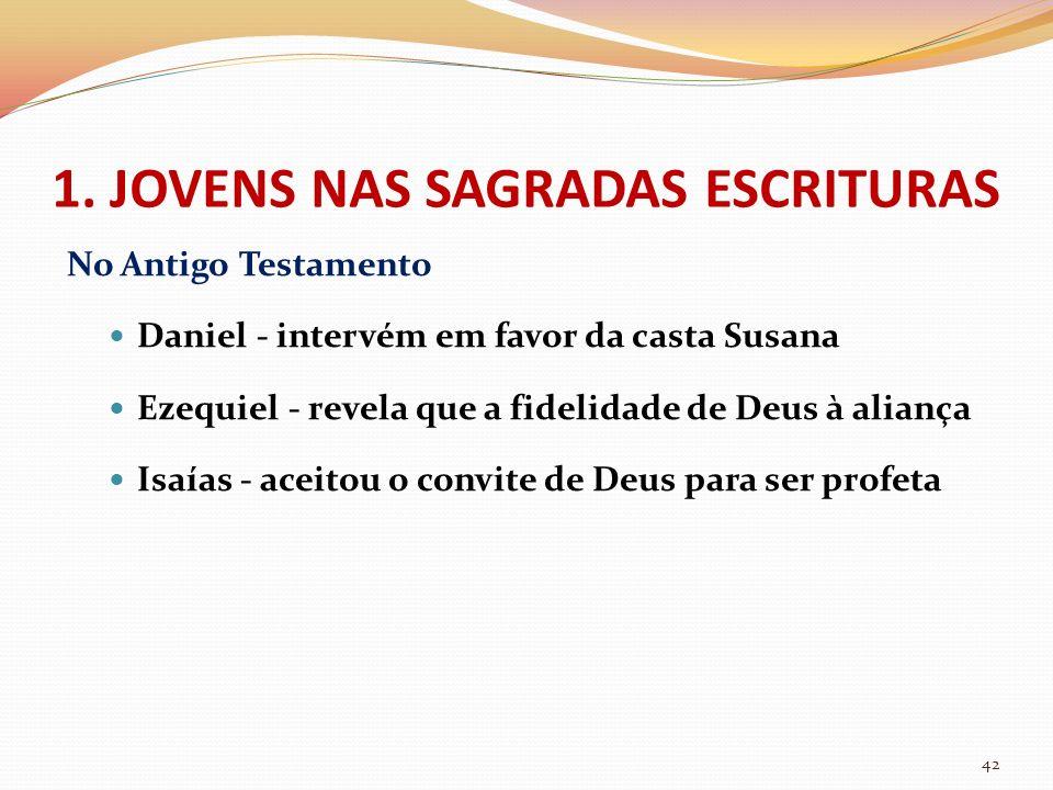 1. JOVENS NAS SAGRADAS ESCRITURAS