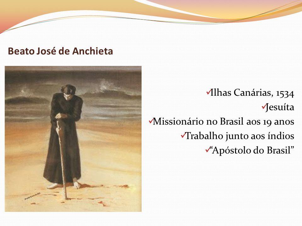 Beato José de Anchieta Ilhas Canárias, 1534 Jesuíta