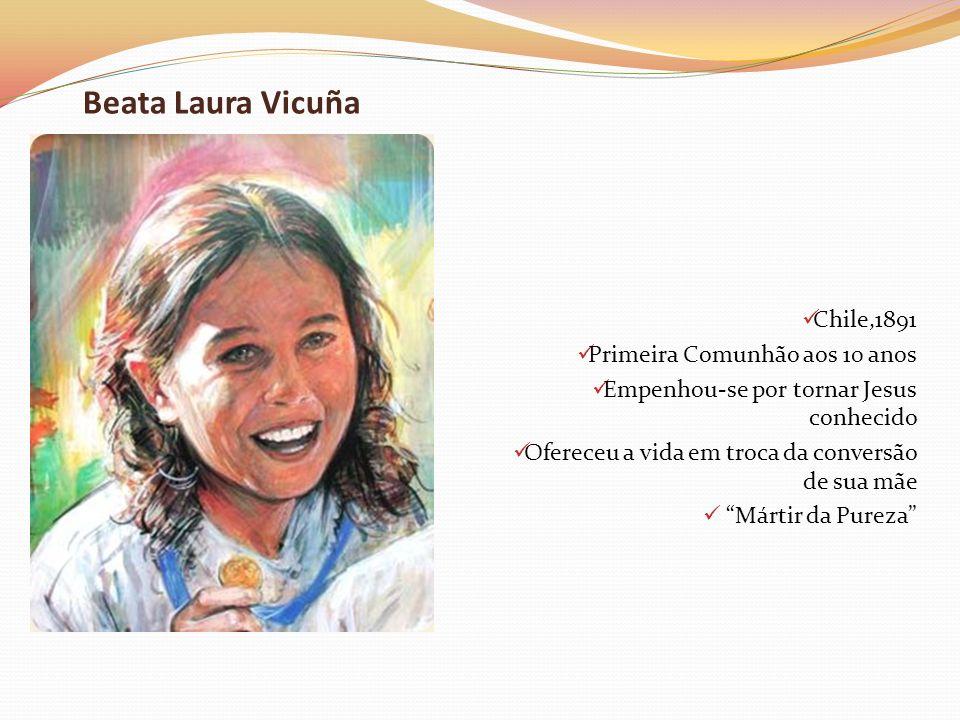 Beata Laura Vicuña Chile,1891 Primeira Comunhão aos 10 anos