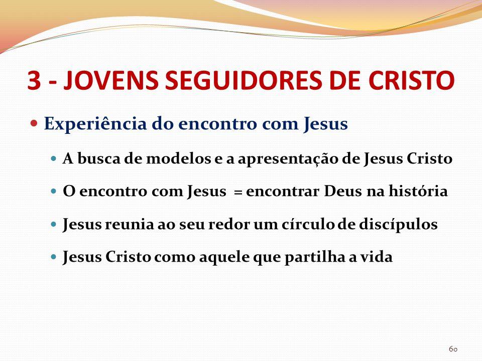 3 - JOVENS SEGUIDORES DE CRISTO