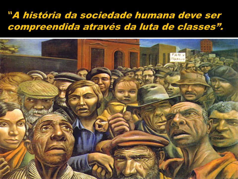 A história da sociedade humana deve ser compreendida através da luta de classes .