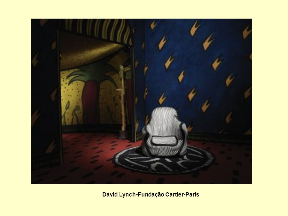 David Lynch-Fundação Cartier-Paris
