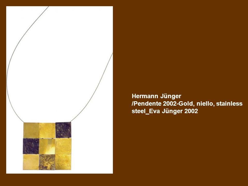Hermann Jünger /Pendente 2002-Gold, niello, stainless steel_Eva Jünger 2002