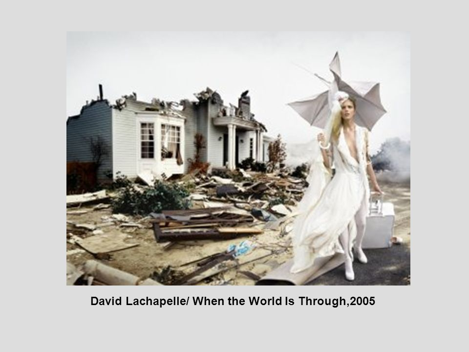 David Lachapelle/ When the World Is Through,2005