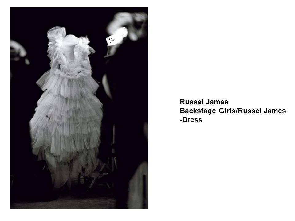 Russel James Backstage Girls/Russel James -Dress