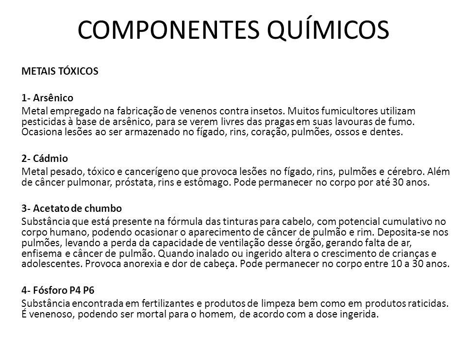 COMPONENTES QUÍMICOS METAIS TÓXICOS 1- Arsênico