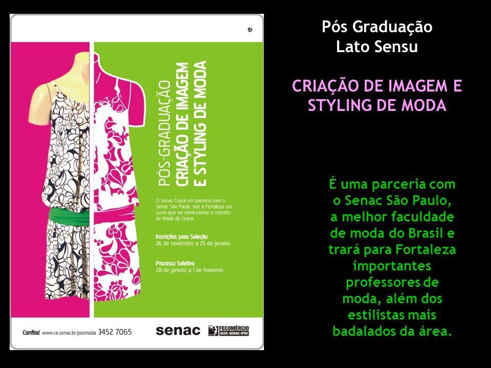 Pós Graduação Lato Sensu CRIAÇÃO DE IMAGEM E STYLING DE MODA