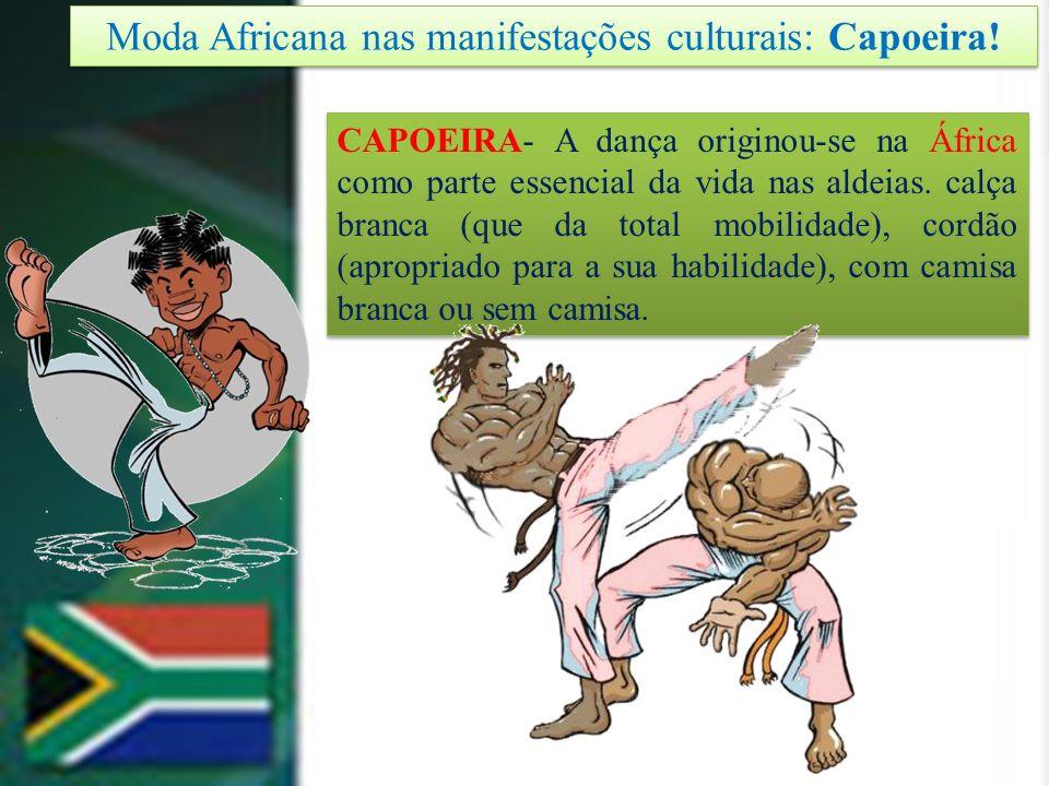 Moda Africana nas manifestações culturais: Capoeira!