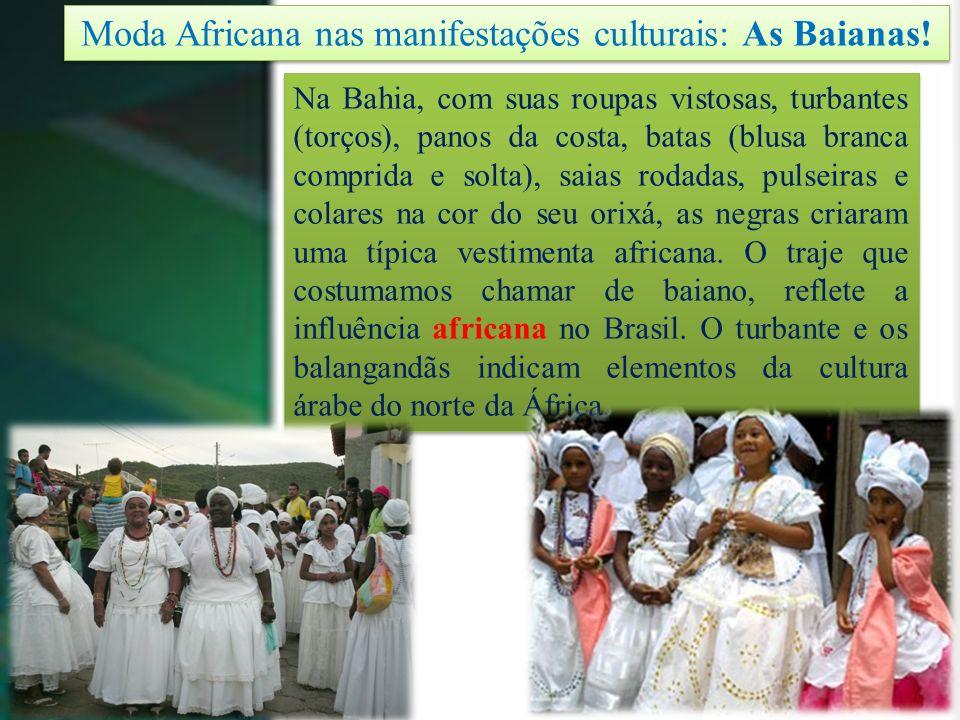 Moda Africana nas manifestações culturais: As Baianas!