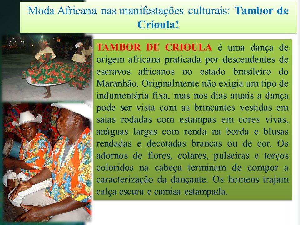 Moda Africana nas manifestações culturais: Tambor de Crioula!