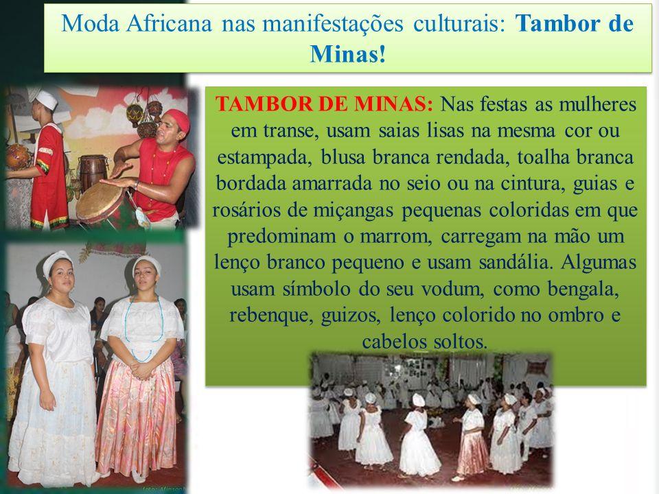 Moda Africana nas manifestações culturais: Tambor de Minas!