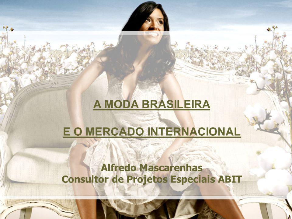 E O MERCADO INTERNACIONAL Consultor de Projetos Especiais ABIT