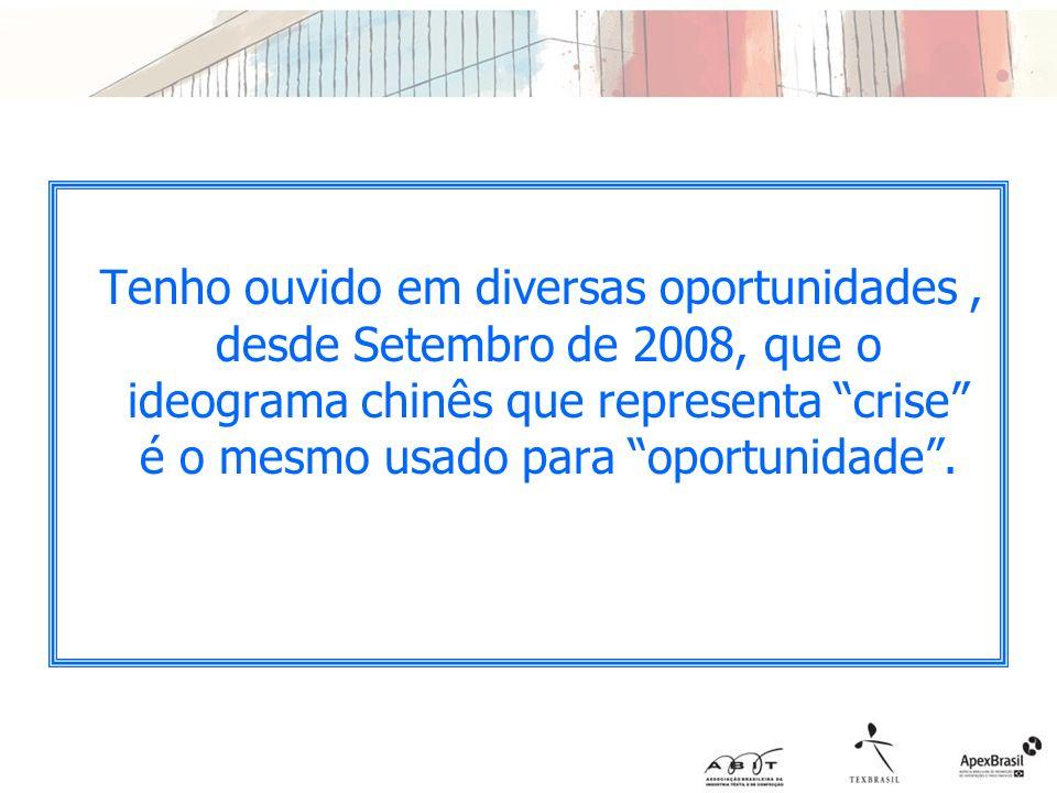 Tenho ouvido em diversas oportunidades , desde Setembro de 2008, que o ideograma chinês que representa crise é o mesmo usado para oportunidade .