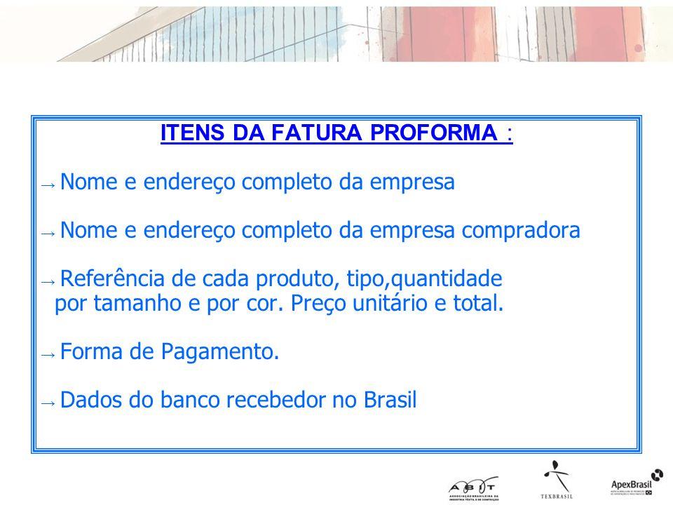 ITENS DA FATURA PROFORMA :