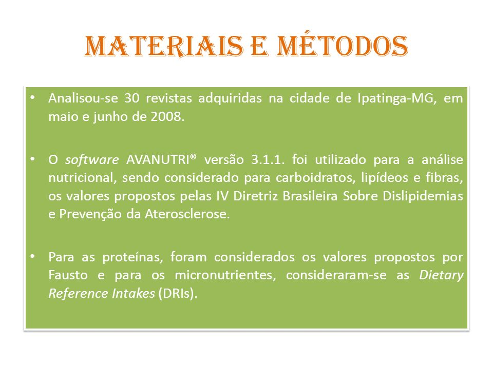 Materiais e Métodos Analisou-se 30 revistas adquiridas na cidade de Ipatinga-MG, em maio e junho de 2008.