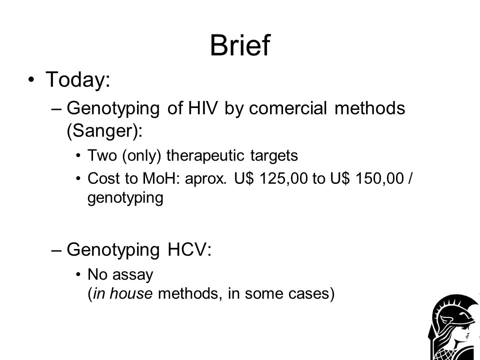 Brief Today: Genotyping of HIV by comercial methods (Sanger):