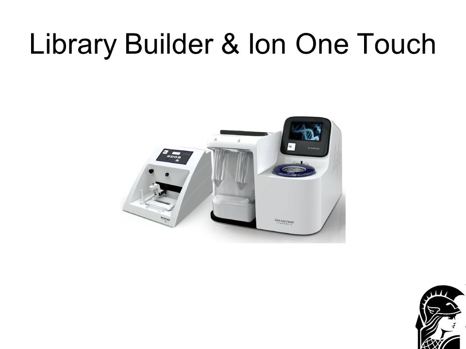 Library Builder & Ion One Touch