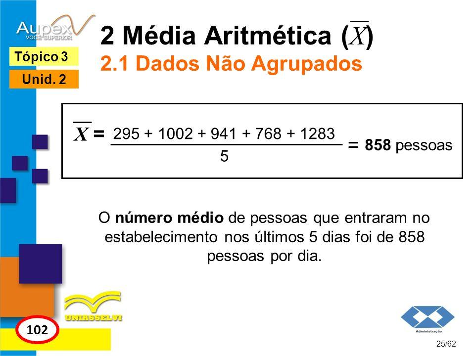 2 Média Aritmética (X) 2.1 Dados Não Agrupados
