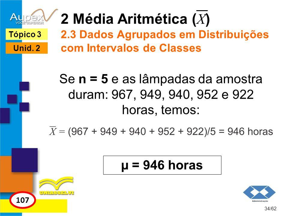 2 Média Aritmética (X) 2.3 Dados Agrupados em Distribuições com Intervalos de Classes