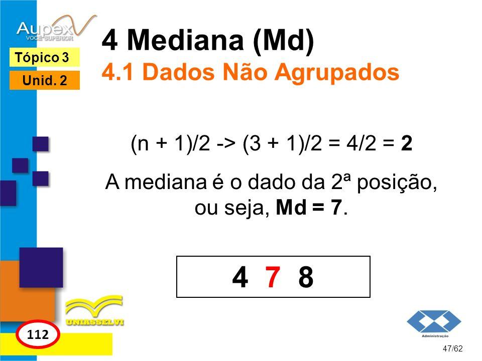 4 Mediana (Md) 4.1 Dados Não Agrupados
