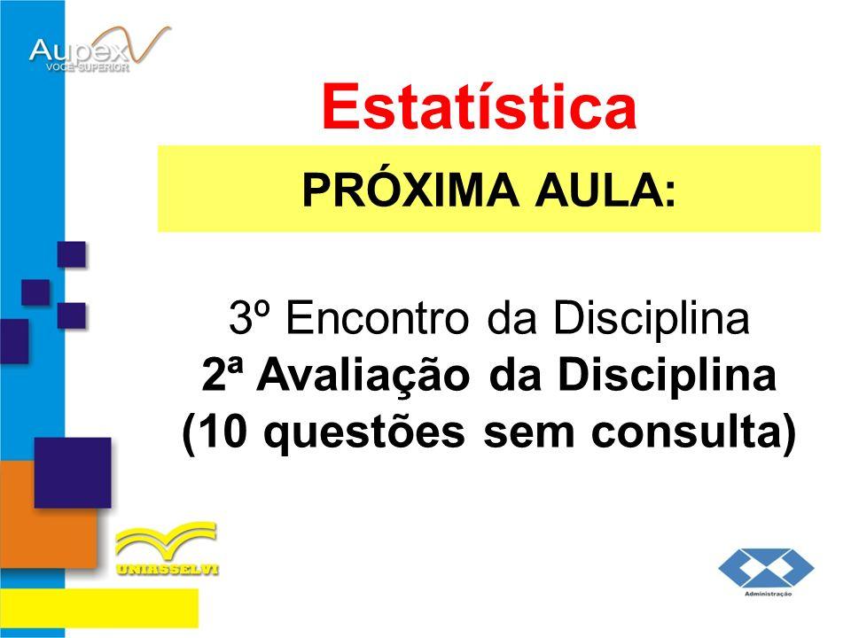 Estatística PRÓXIMA AULA: