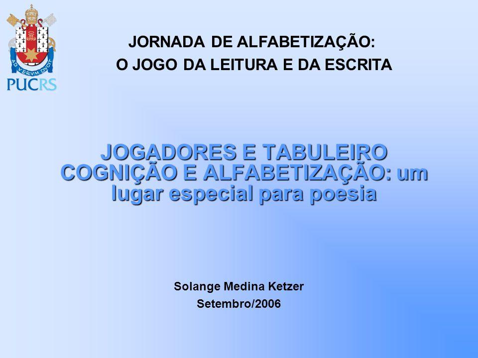 JORNADA DE ALFABETIZAÇÃO: O JOGO DA LEITURA E DA ESCRITA