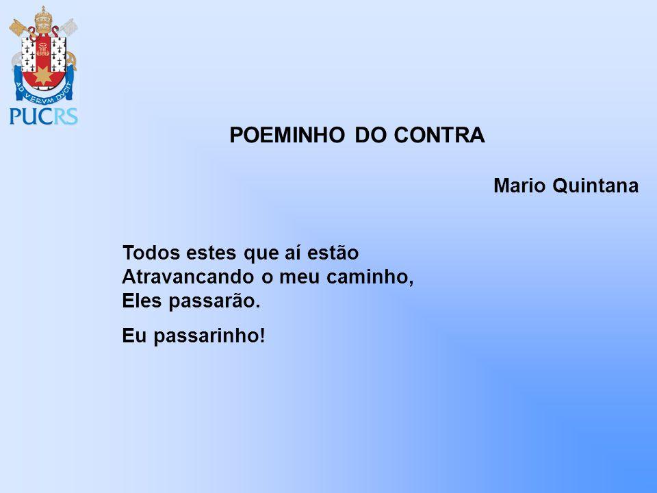 POEMINHO DO CONTRA Mario Quintana