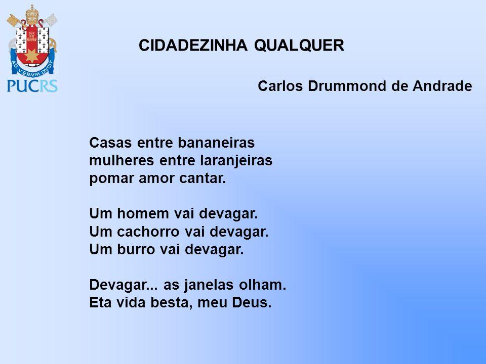 CIDADEZINHA QUALQUER Carlos Drummond de Andrade Casas entre bananeiras