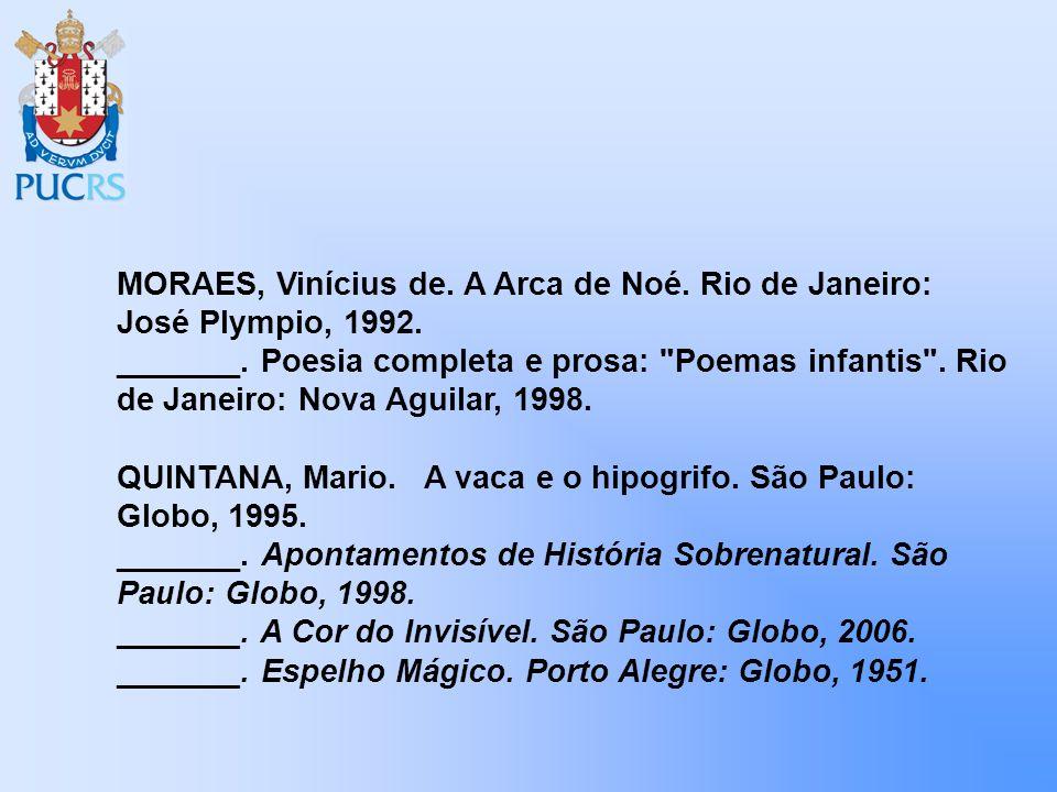 MORAES, Vinícius de. A Arca de Noé. Rio de Janeiro: José Plympio, 1992.