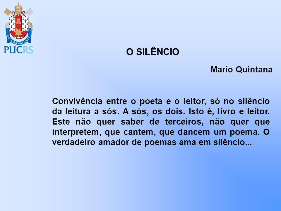 O SILÊNCIO Mario Quintana