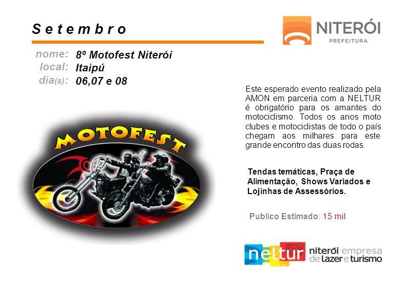 S e t e m b r o nome: 8º Motofest Niterói local: Itaipú dia(s):