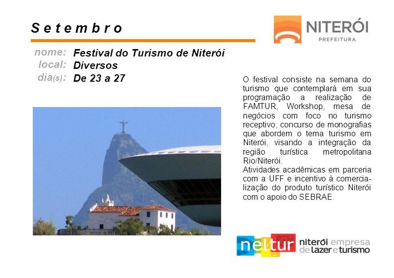 S e t e m b r o nome: Festival do Turismo de Niterói local: Diversos