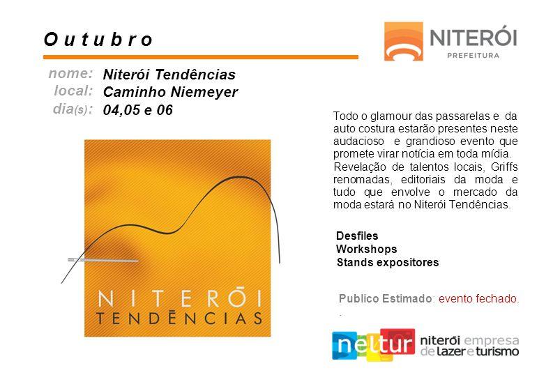 O u t u b r o nome: Niterói Tendências local: Caminho Niemeyer dia(s):
