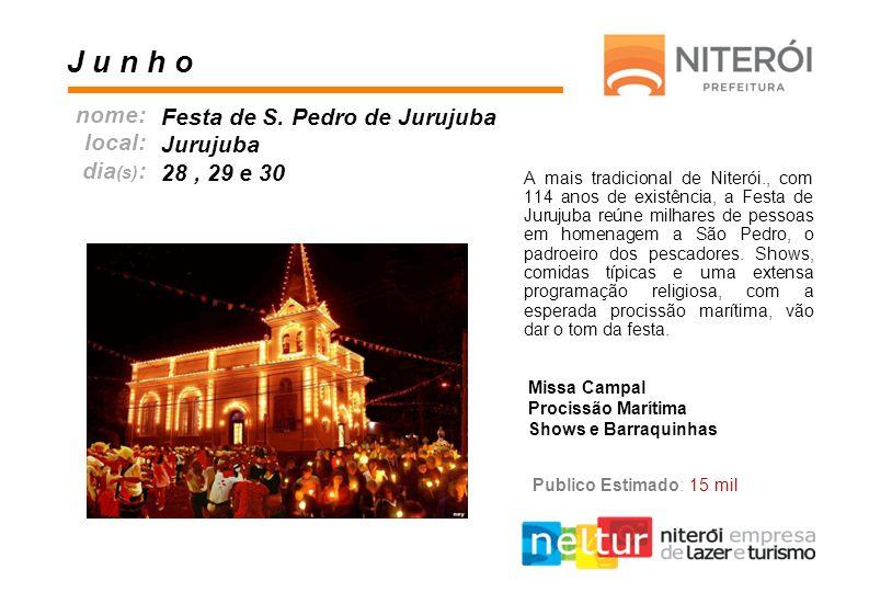 J u n h o nome: Festa de S. Pedro de Jurujuba local: Jurujuba dia(s):