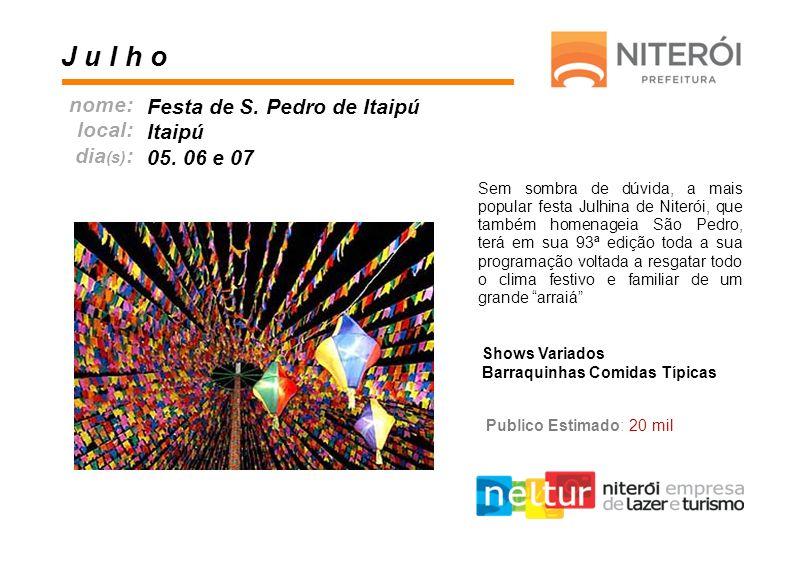 J u l h o nome: Festa de S. Pedro de Itaipú local: Itaipú dia(s):