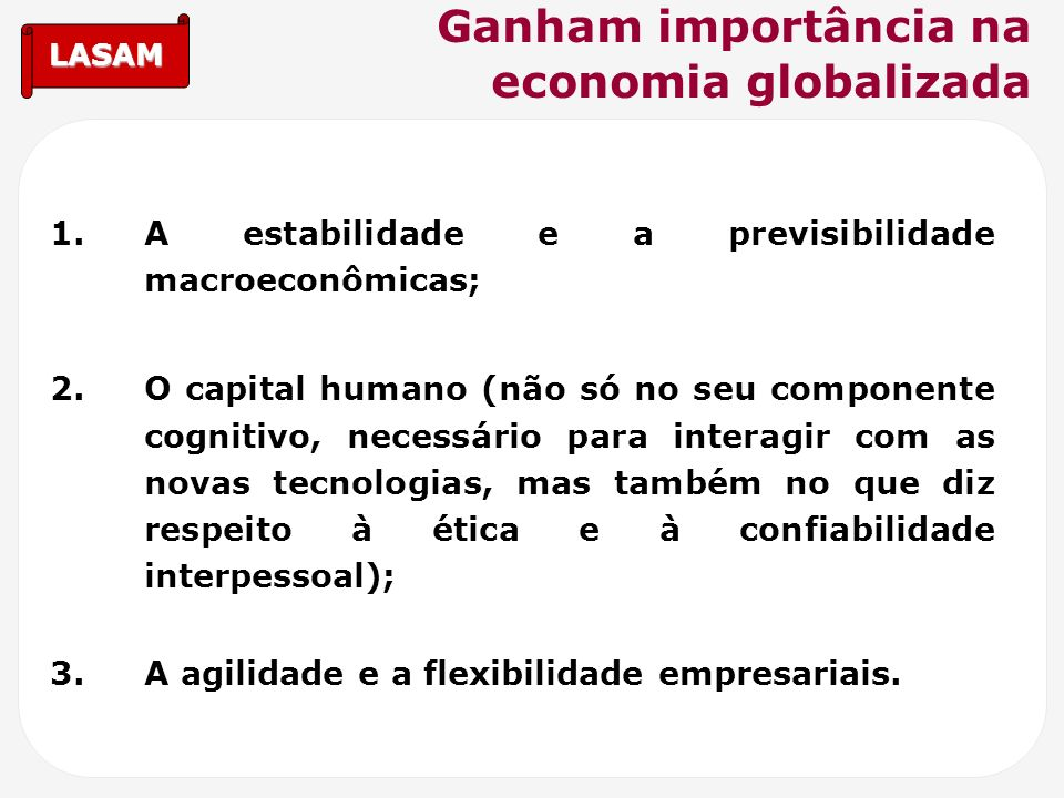 Ganham importância na economia globalizada