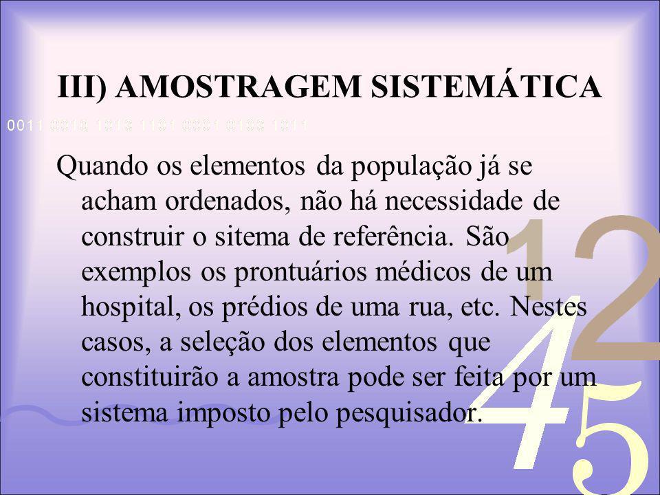 III) AMOSTRAGEM SISTEMÁTICA