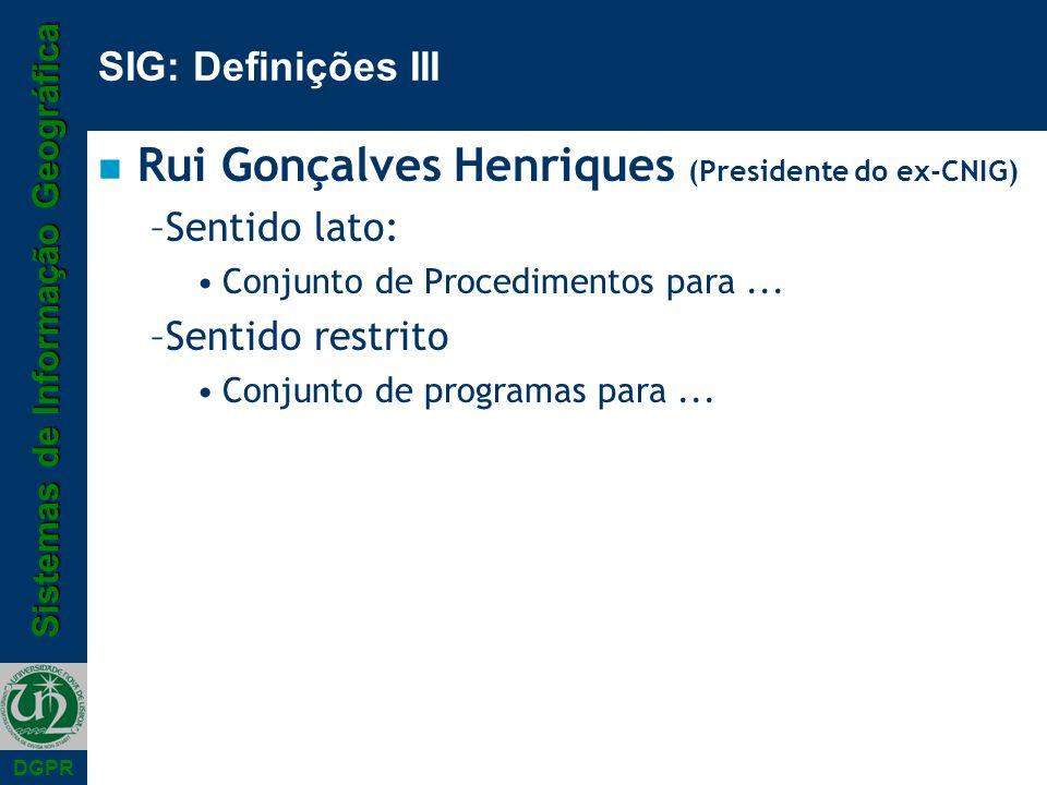 Rui Gonçalves Henriques (Presidente do ex-CNIG)