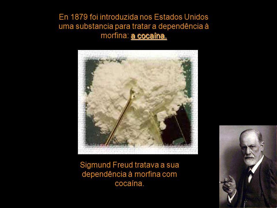 Sigmund Freud tratava a sua dependência à morfina com cocaína.