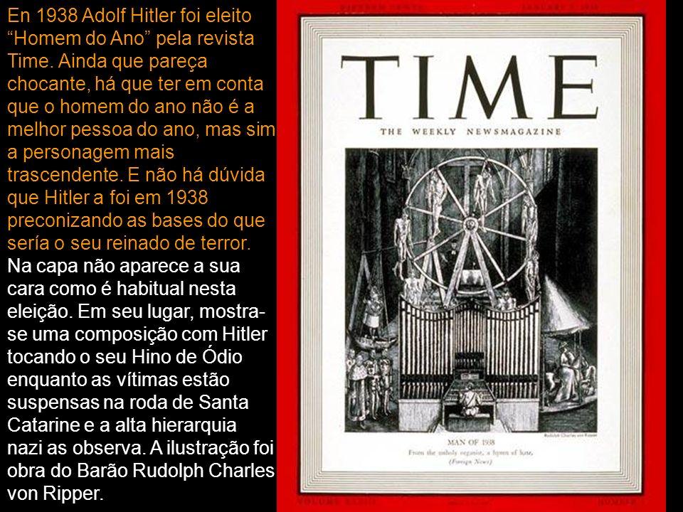 En 1938 Adolf Hitler foi eleito Homem do Ano pela revista Time