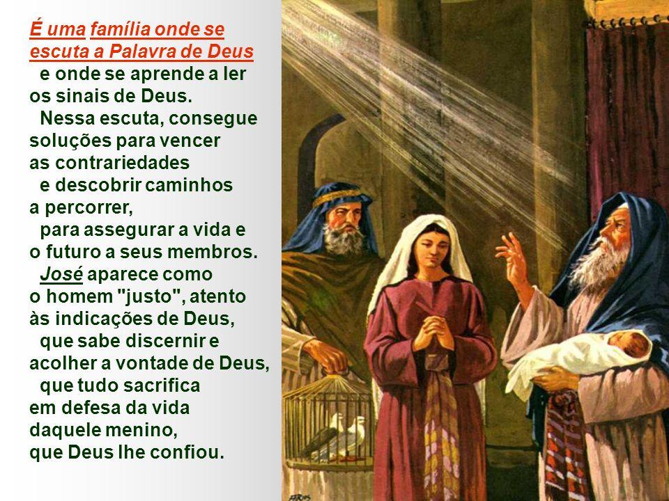 É uma família onde se escuta a Palavra de Deus