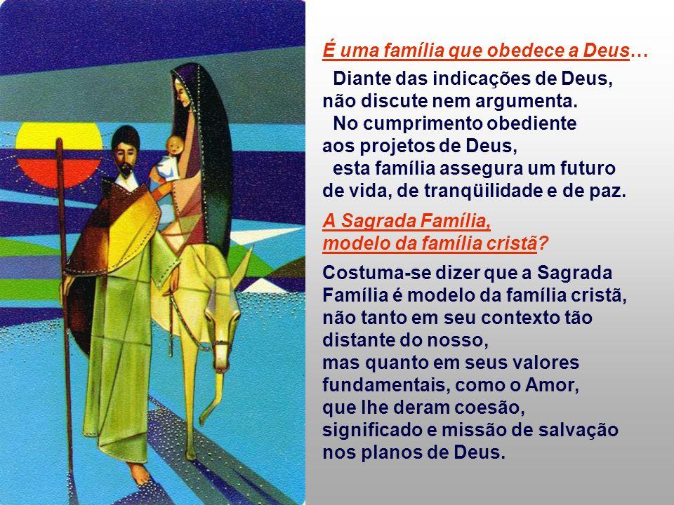 É uma família que obedece a Deus…