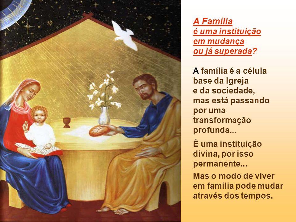 A Família é uma instituição em mudança ou já superada