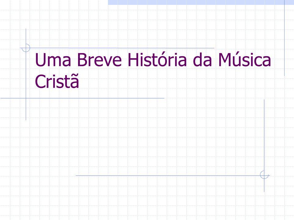 Uma Breve História da Música Cristã